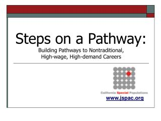 Steps on a Pathway: Building Pathways to Nontraditional,  High-wage, High-demand Careers