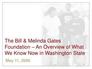 The Bill & Melinda Gates Foundation – An Overview of What We Know Now in Washington State