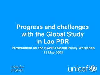 Progress and challenges with the Global Study  in Lao PDR