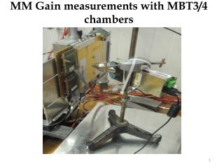 MM Gain measurements with MBT3/4 chambers