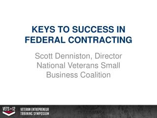KEYS TO SUCCESS IN FEDERAL CONTRACTING