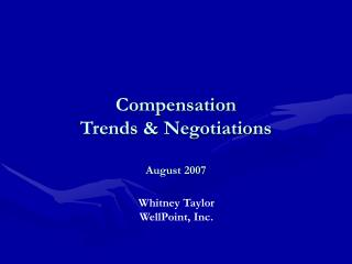 Compensation  Trends & Negotiations  August 2007