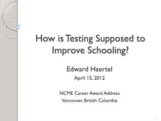 How is Testing Supposed to Improve Schooling?