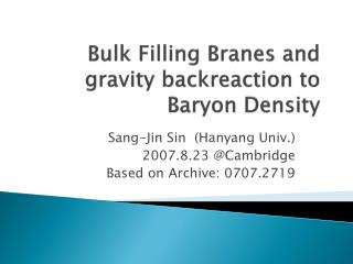 Bulk Filling  Branes  and gravity  backreaction  to Baryon Density