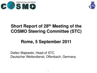 Short Report of 28 th  Meeting of the COSMO Steering Committee (STC) Rome, 5 September 2011