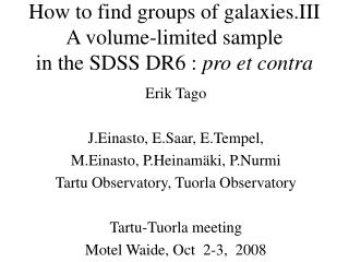 How to find groups of galaxies . III A  volume-limited  sample  in the SDSS DR6 :  pro et contra