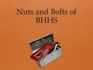 Nuts and Bolts of BHHS