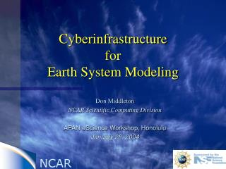 Cyberinfrastructure for Earth System Modeling
