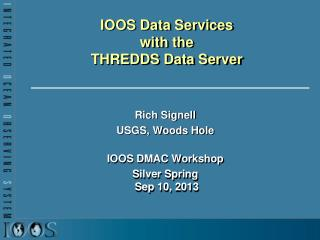 IOOS Data Services with the  THREDDS  Data  Server