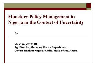 Monetary Policy Management in Nigeria in the Context of Uncertainty