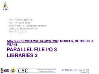 HIGH PERFORMANCE COMPUTING : MODELS, METHODS, & MEANS PARALLEL FILE I/O 3 LIBRARIES 2