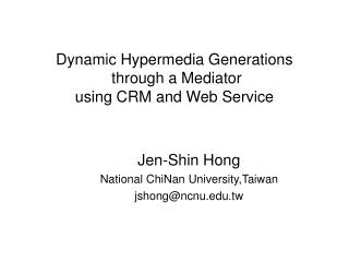 Dynamic Hypermedia Generations  through a Mediator  using CRM and Web Service