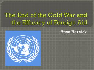 The End of the Cold War and the Efficacy of Foreign Aid