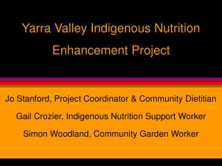 Yarra Valley Indigenous Nutrition Enhancement Project