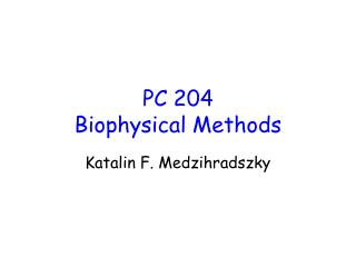 PC 204  Biophysical Methods