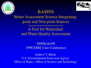 BASINS Better Assessment Science Integrating  point and Non-point Sources A Tool for Watershed