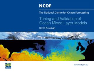 Tuning and Validation of Ocean Mixed Layer Models