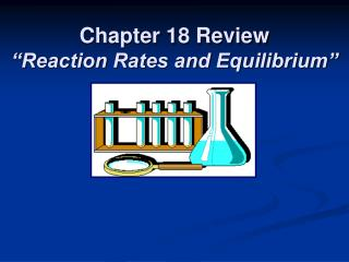 "Chapter 18 Review ""Reaction Rates and Equilibrium"""