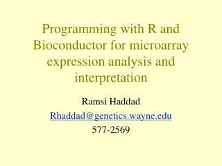 Programming with R and Bioconductor for microarray expression analysis and interpretation