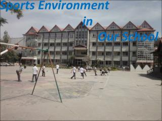 Sports environment in our school