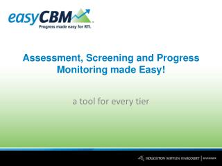 Assessment, Screening and Progress Monitoring made Easy!