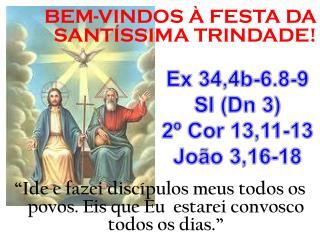 BEM-VINDOS À FESTA DA SANTÍSSIMA TRINDADE!