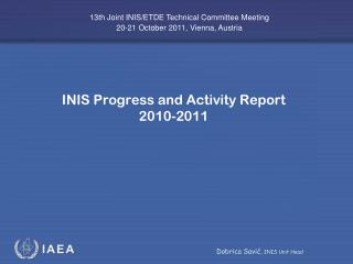 INIS Progress and Activity Report 2010-2011