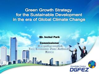 Green Growth Strategy  for the Sustainable Development in the era of Global Climate Change