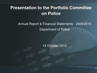 Presentation to the Portfolio Committee on Police