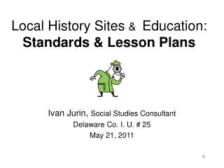 Local History Sites  &   Education:  Standards & Lesson Plans