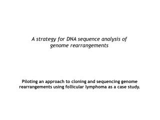 A strategy for DNA sequence analysis of  genome rearrangements