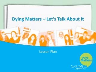 Dying Matters – Let's Talk About It