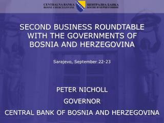 SECOND BUSINESS ROUNDTABLE WITH THE GOVERNMENTS OF BOSNIA AND HERZEGOVINA