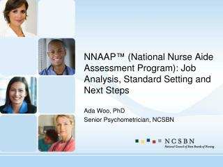 NNAAP ™  (National Nurse Aide Assessment Program): Job Analysis, Standard Setting and Next Steps
