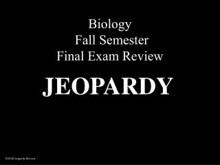 Biology  Fall Semester Final Exam Review
