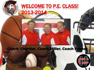 Welcome to P.E. Class! 2013-2014