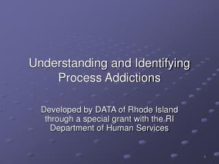 Understanding and Identifying Process Addictions