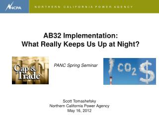 AB32 Implementation:  What Really Keeps Us Up at Night?