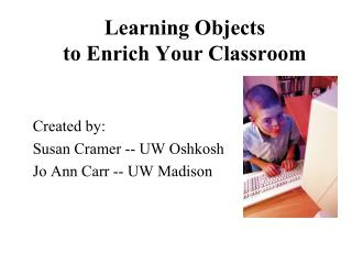 Learning Objects  to Enrich Your Classroom
