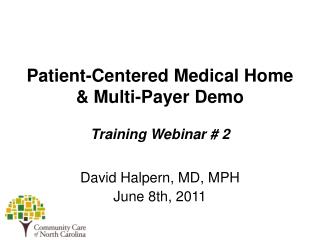 Patient-Centered Medical Home & Multi-Payer Demo