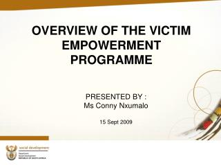 OVERVIEW OF THE VICTIM EMPOWERMENT PROGRAMME