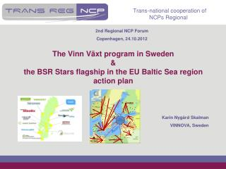 The Vinn Växt program in Sweden  & the BSR Stars flagship in the EU Baltic Sea region action plan