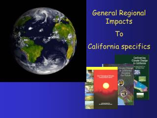 General Regional Impacts To  California specifics