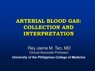 ARTERIAL BLOOD GAS:  COLLECTION AND INTERPRETATION