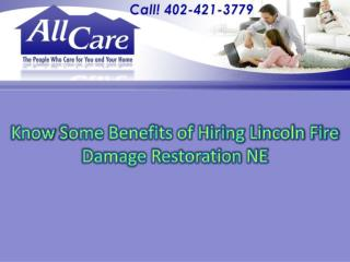 Know some benefits of hiring Lincoln Fire Damage Restoration