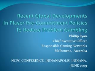 Recent Global Developments In Player Pre-Commitment Policies To Reduce Problem Gambling