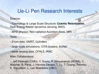Ue-Li Pen Research Interests