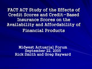 Midwest Actuarial Forum September 22, 2005 Rick Smith and Greg Hayward