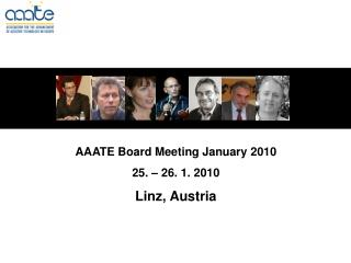 AAATE Board Meeting January 2010 25. – 26. 1. 2010 Linz, Austria