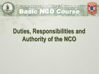 Duties , Responsibilities and Authority of the NCO